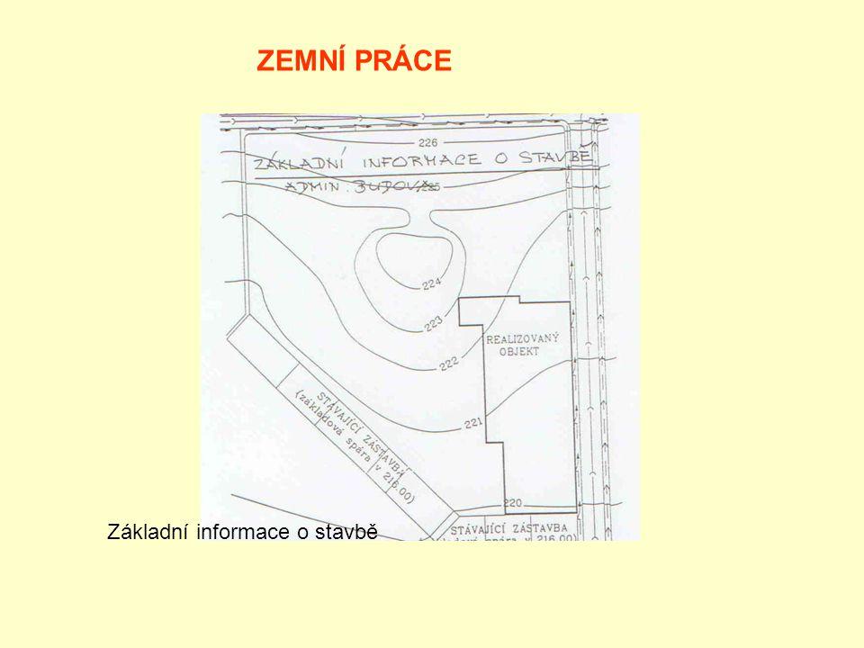 ZEMNÍ PRÁCE Základní informace o stavbě