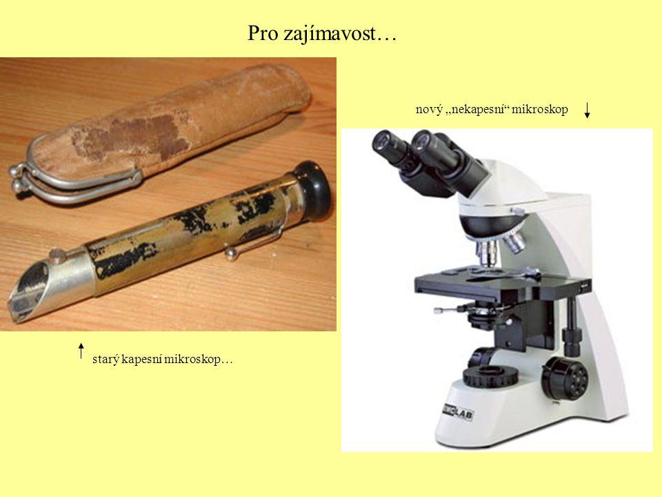 """Pro zajímavost… nový """"nekapesní mikroskop starý kapesní mikroskop…"""