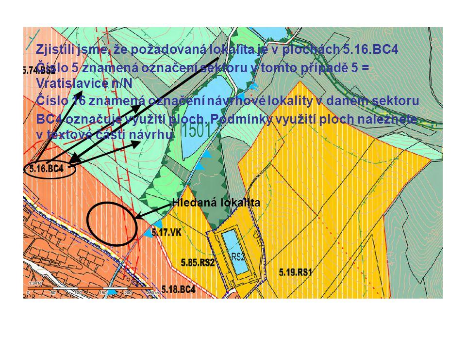 Zjistili jsme, že požadovaná lokalita je v plochách 5.16.BC4