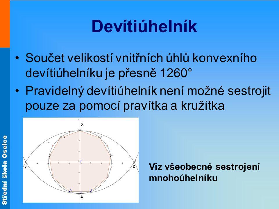 Devítiúhelník Součet velikostí vnitřních úhlů konvexního devítiúhelníku je přesně 1260°
