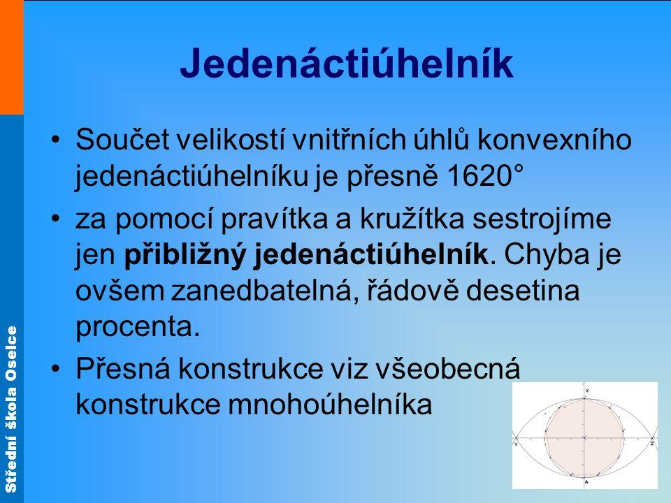 Jedenáctiúhelník Součet velikostí vnitřních úhlů konvexního jedenáctiúhelníku je přesně 1620°