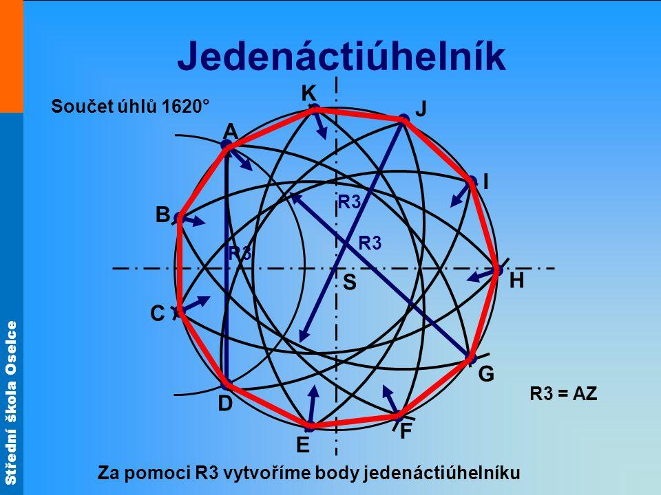 Jedenáctiúhelník K J A I B S H C G D F E Součet úhlů 1620° R3 R3 R3