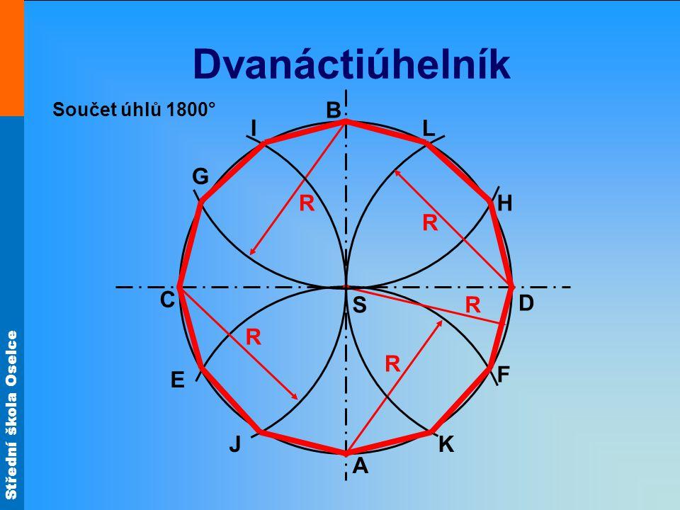 Dvanáctiúhelník Součet úhlů 1800° B I L G R H R C S R D R R F E J K A