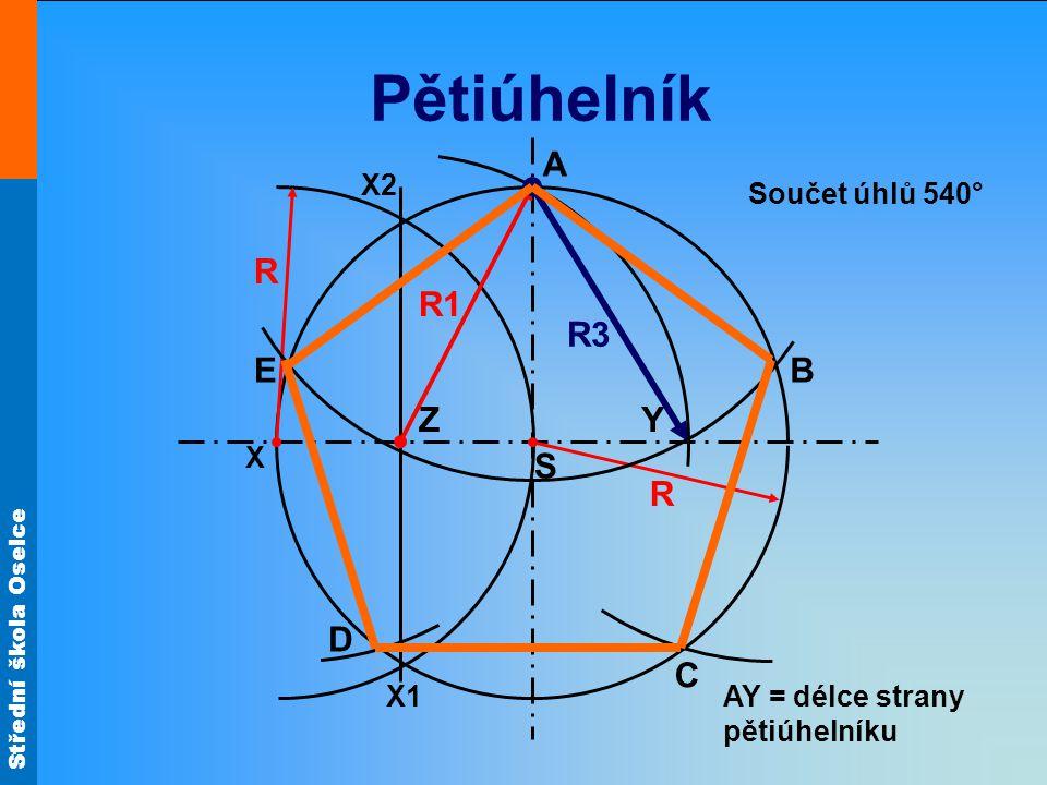 Pětiúhelník A R R1 R3 E B Z Y S R D C X2 Součet úhlů 540° X X1
