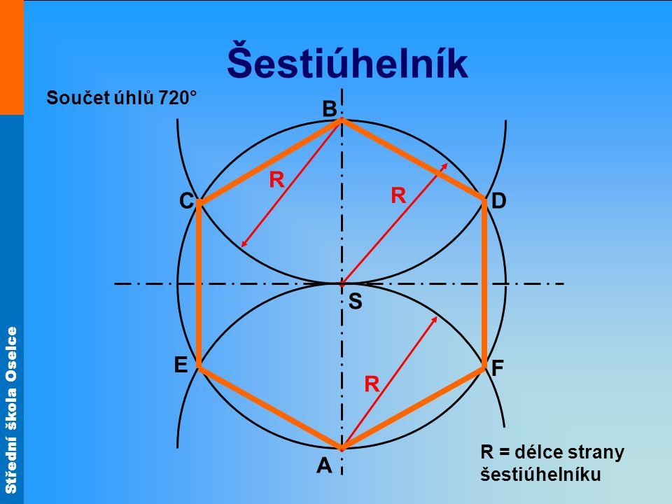 Šestiúhelník B R R C D S E F R A Součet úhlů 720°