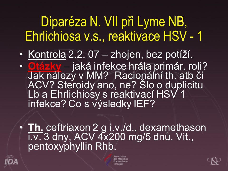 Diparéza N. VII při Lyme NB, Ehrlichiosa v.s., reaktivace HSV - 1