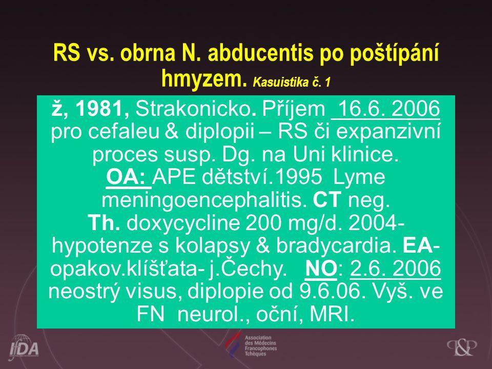 RS vs. obrna N. abducentis po poštípání hmyzem. Kasuistika č. 1