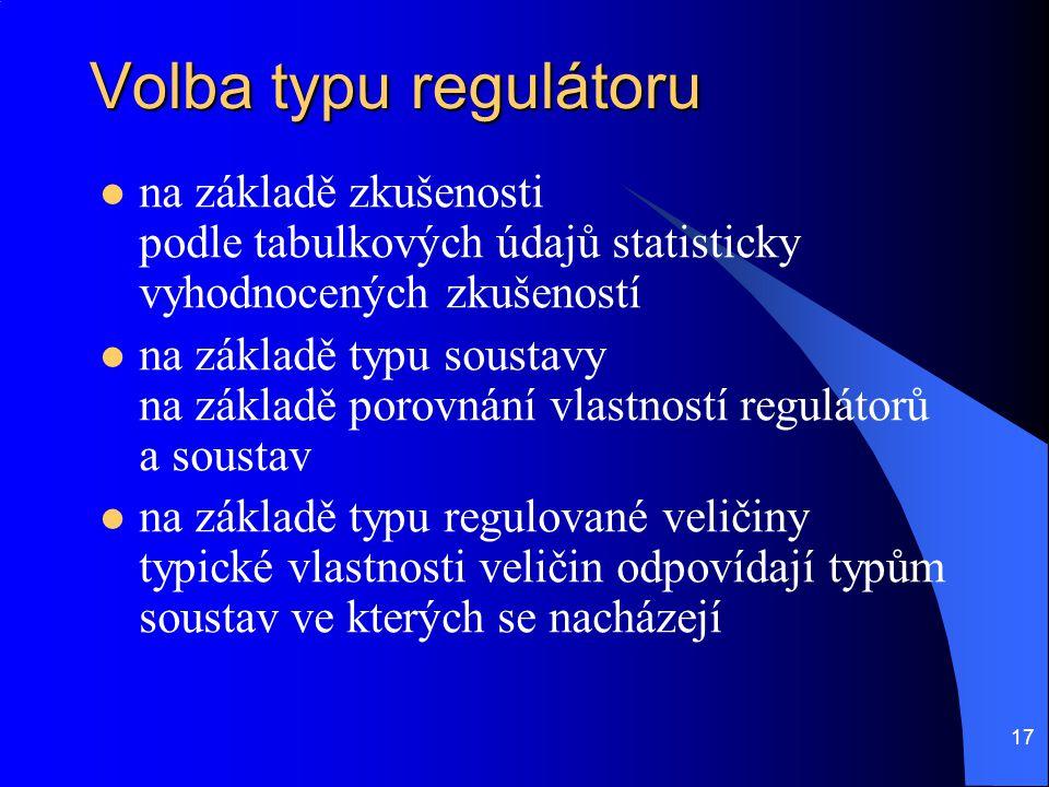 Volba typu regulátoru na základě zkušenosti podle tabulkových údajů statisticky vyhodnocených zkušeností.
