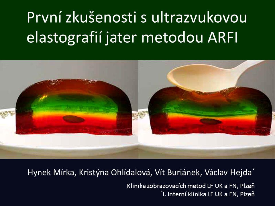 První zkušenosti s ultrazvukovou elastografií jater metodou ARFI