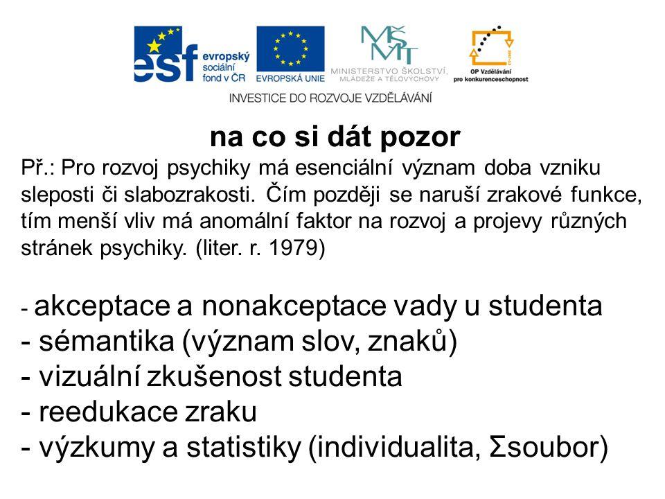- sémantika (význam slov, znaků) - vizuální zkušenost studenta