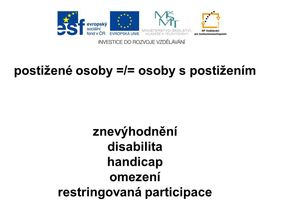 postižené osoby =/= osoby s postižením restringovaná participace