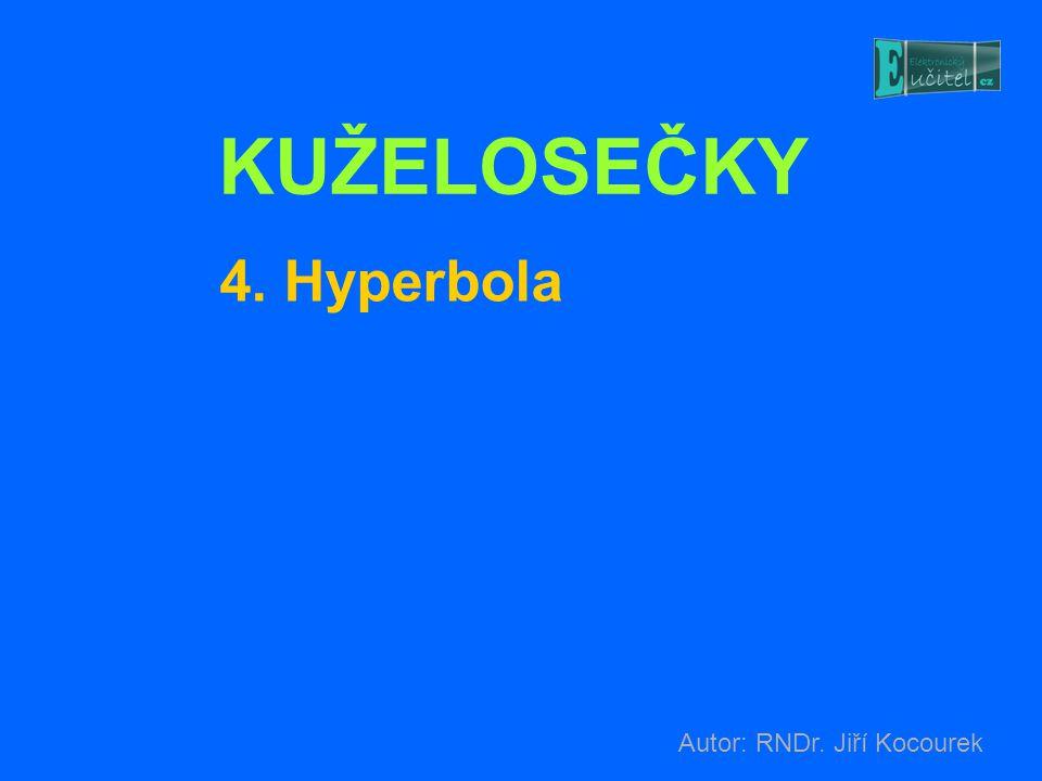 KUŽELOSEČKY 4. Hyperbola Autor: RNDr. Jiří Kocourek