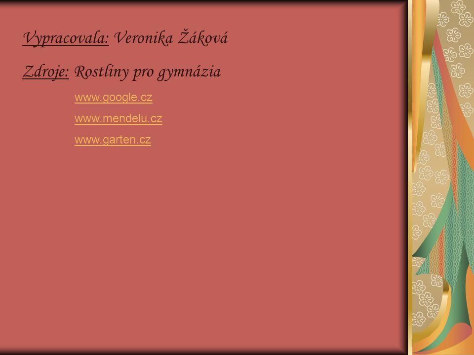 Vypracovala: Veronika Žáková Zdroje: Rostliny pro gymnázia