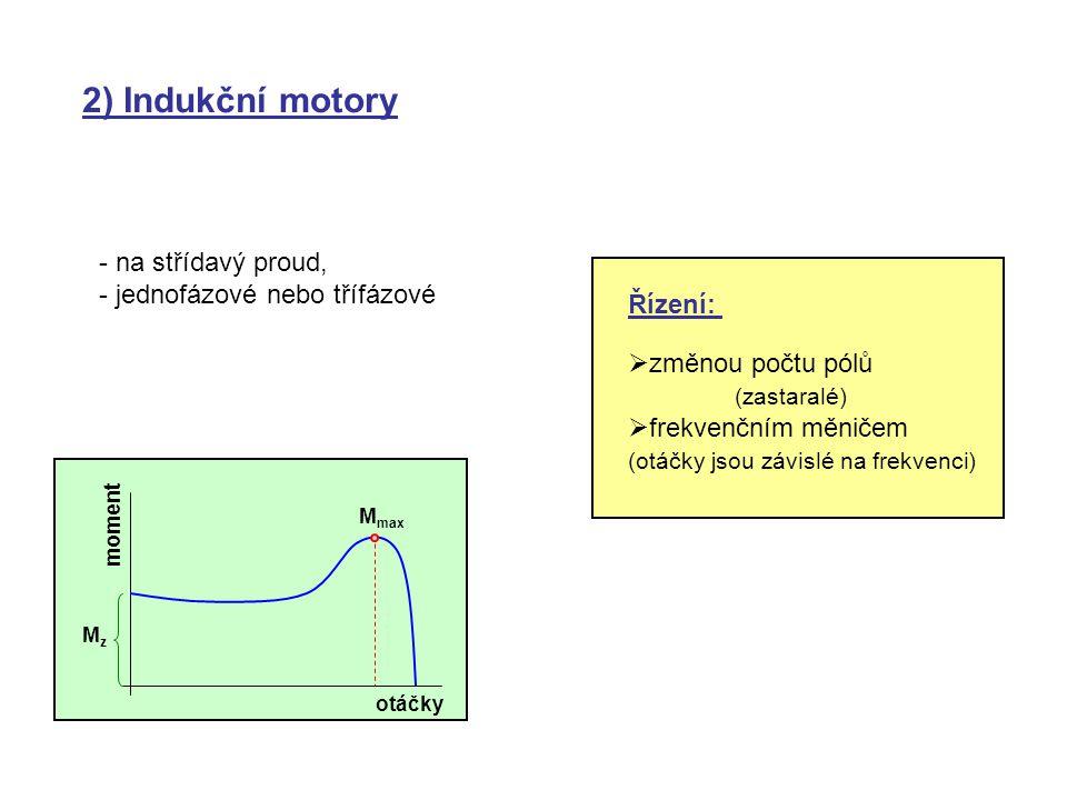 2) Indukční motory - na střídavý proud, - jednofázové nebo třífázové