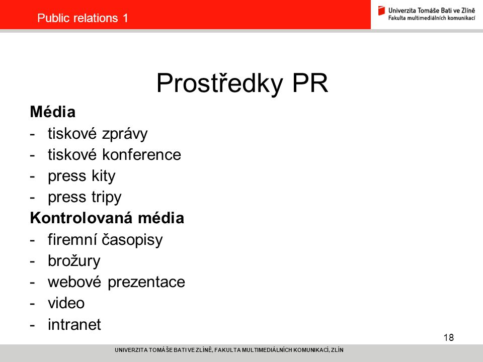 Prostředky PR Média tiskové zprávy tiskové konference press kity