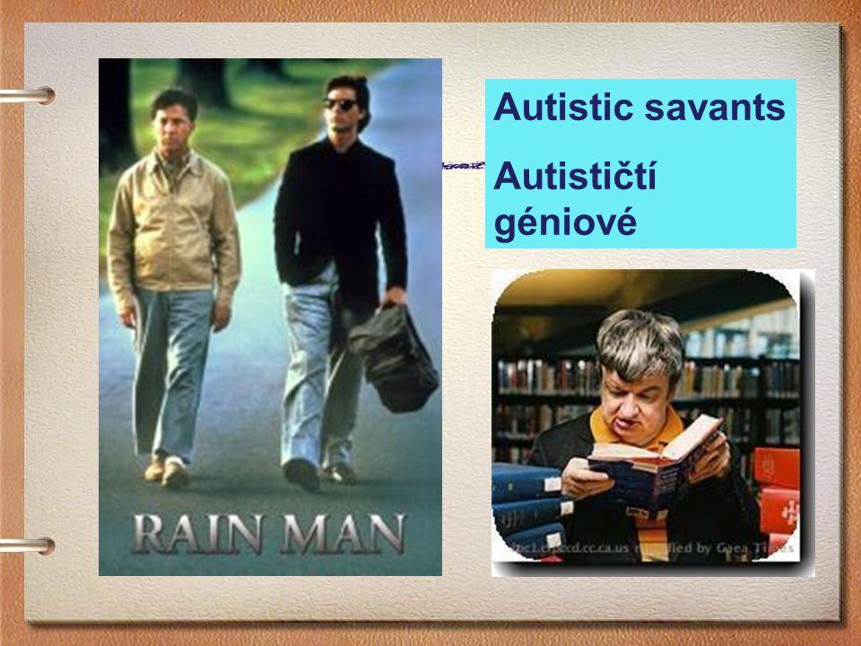 Autistic savants Autističtí géniové