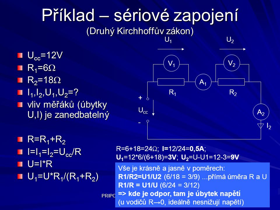 Příklad – sériové zapojení (Druhý Kirchhoffův zákon)