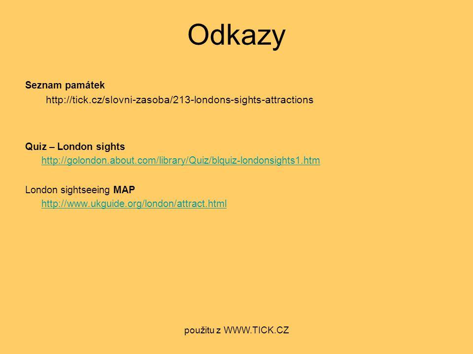 Odkazy http://tick.cz/slovni-zasoba/213-londons-sights-attractions
