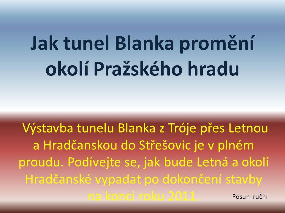 Jak tunel Blanka promění okolí Pražského hradu