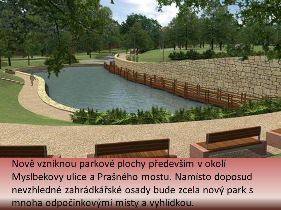 Nově vzniknou parkové plochy především v okolí Myslbekovy ulice a Prašného mostu.