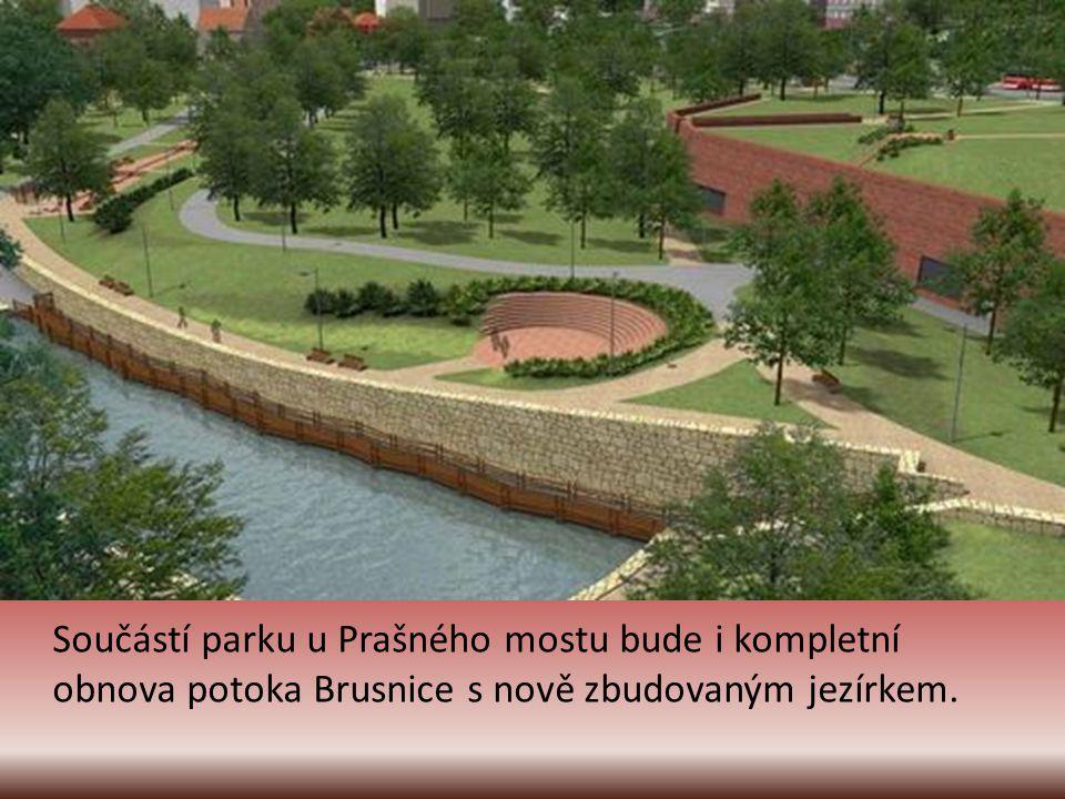 Součástí parku u Prašného mostu bude i kompletní obnova potoka Brusnice s nově zbudovaným jezírkem.