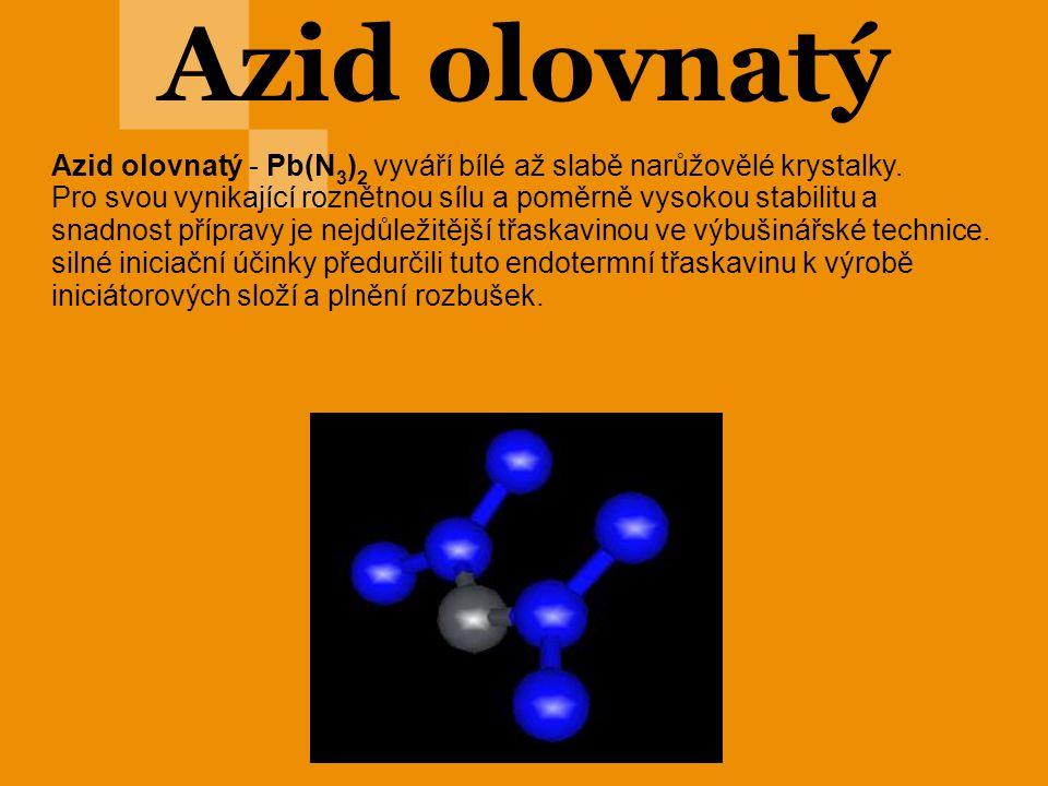 Azid olovnatý Azid olovnatý - Pb(N3)2 vyváří bílé až slabě narůžovělé krystalky.