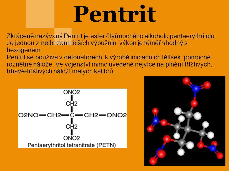 Pentrit Zkráceně nazývaný Pentrit je ester čtyřmocného alkoholu pentaerythritolu.