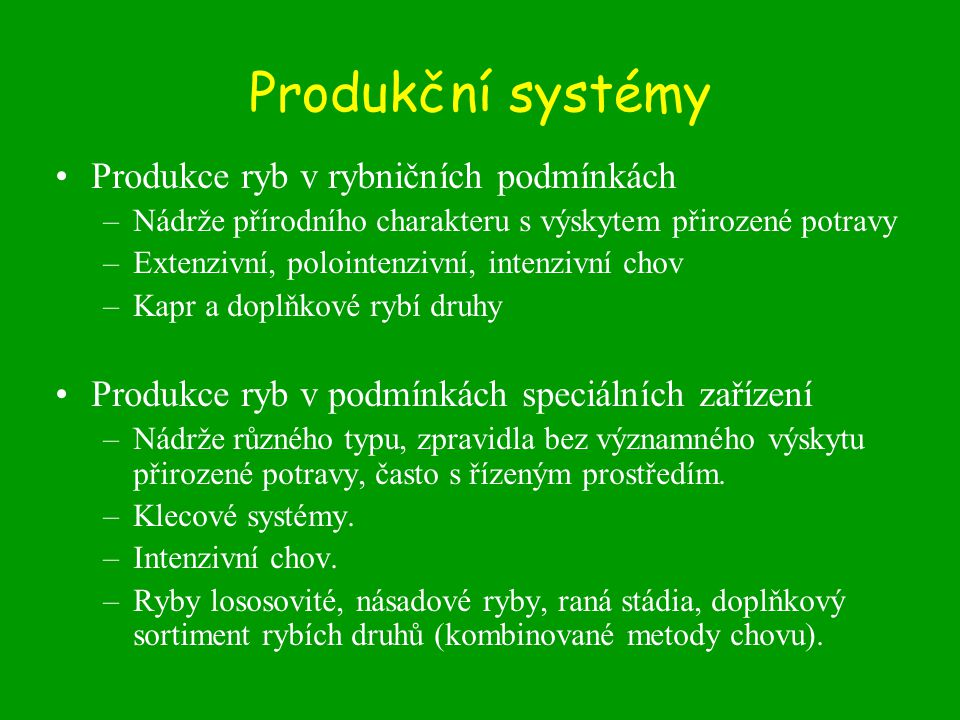 Produkční systémy Produkce ryb v rybničních podmínkách