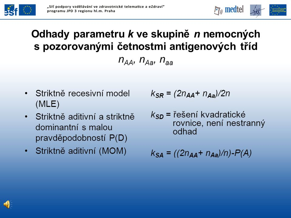 Odhady parametru k ve skupině n nemocných s pozorovanými četnostmi antigenových tříd nAA, nAa, naa