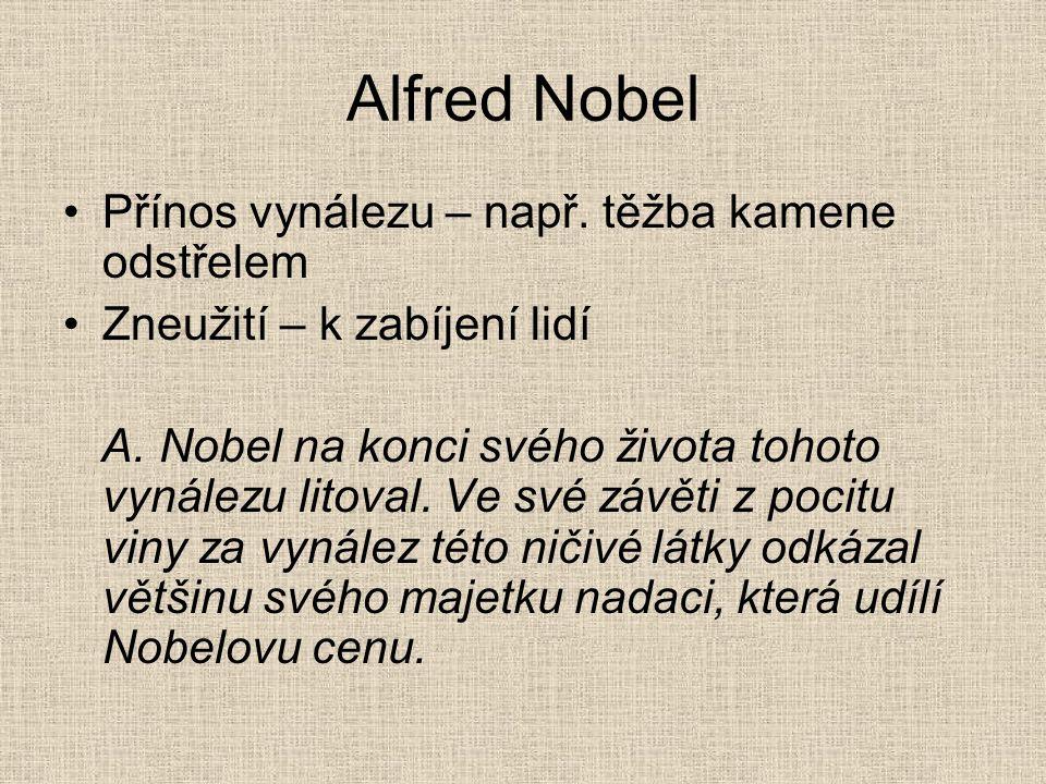 Alfred Nobel Přínos vynálezu – např. těžba kamene odstřelem