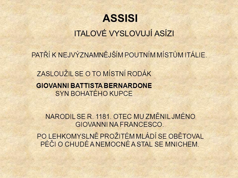 ASSISI ITALOVÉ VYSLOVUJÍ ASÍZI