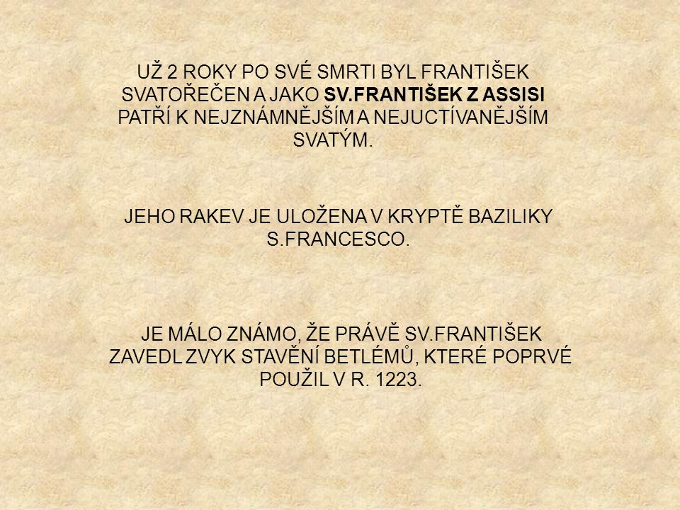 JEHO RAKEV JE ULOŽENA V KRYPTĚ BAZILIKY S.FRANCESCO.