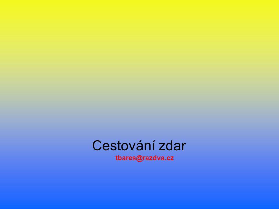 Cestování zdar tbares@razdva.cz