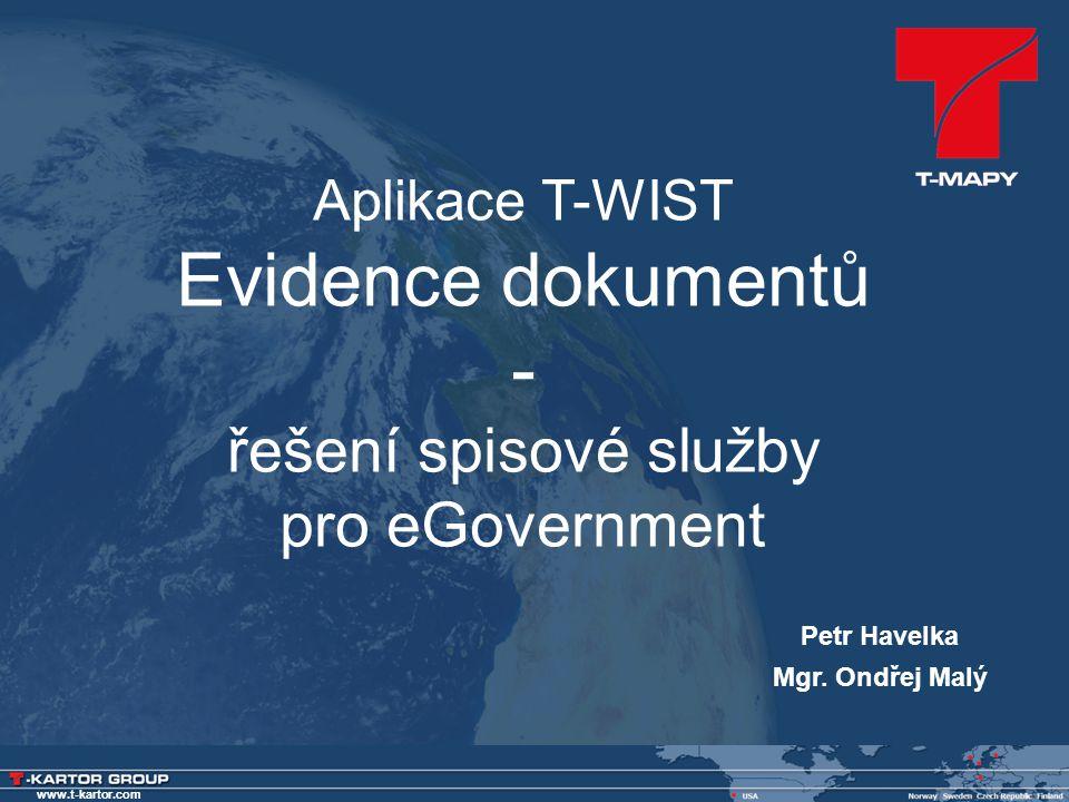 Aplikace T-WIST Evidence dokumentů - řešení spisové služby pro eGovernment