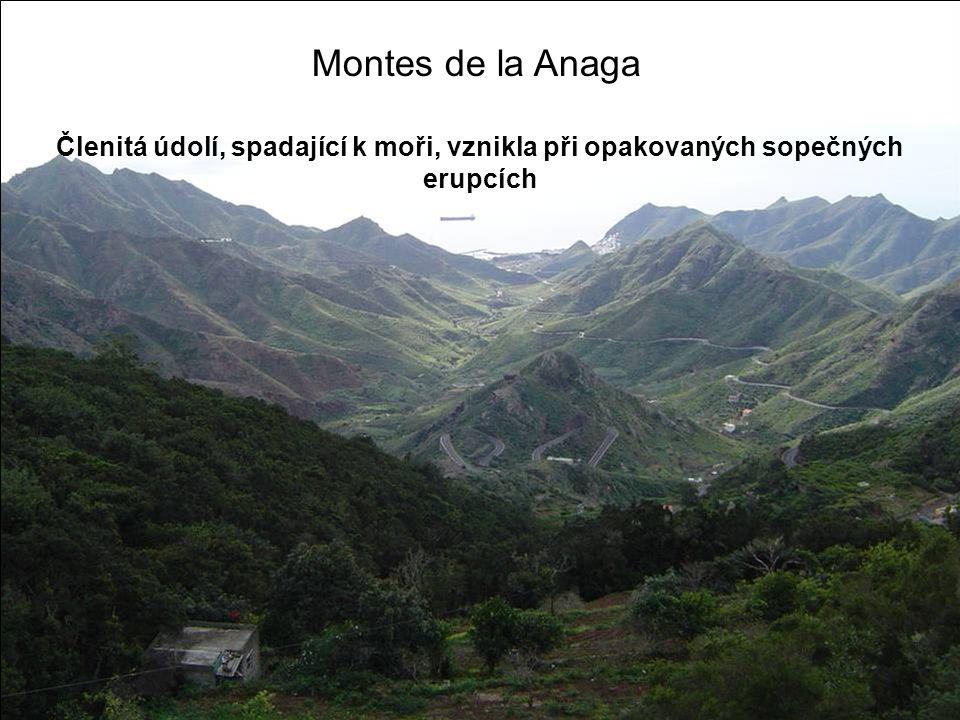 Montes de la Anaga Členitá údolí, spadající k moři, vznikla při opakovaných sopečných erupcích