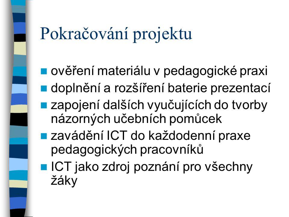 Pokračování projektu ověření materiálu v pedagogické praxi