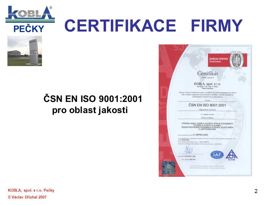 CERTIFIKACE FIRMY ČSN EN ISO 9001:2001 pro oblast jakosti