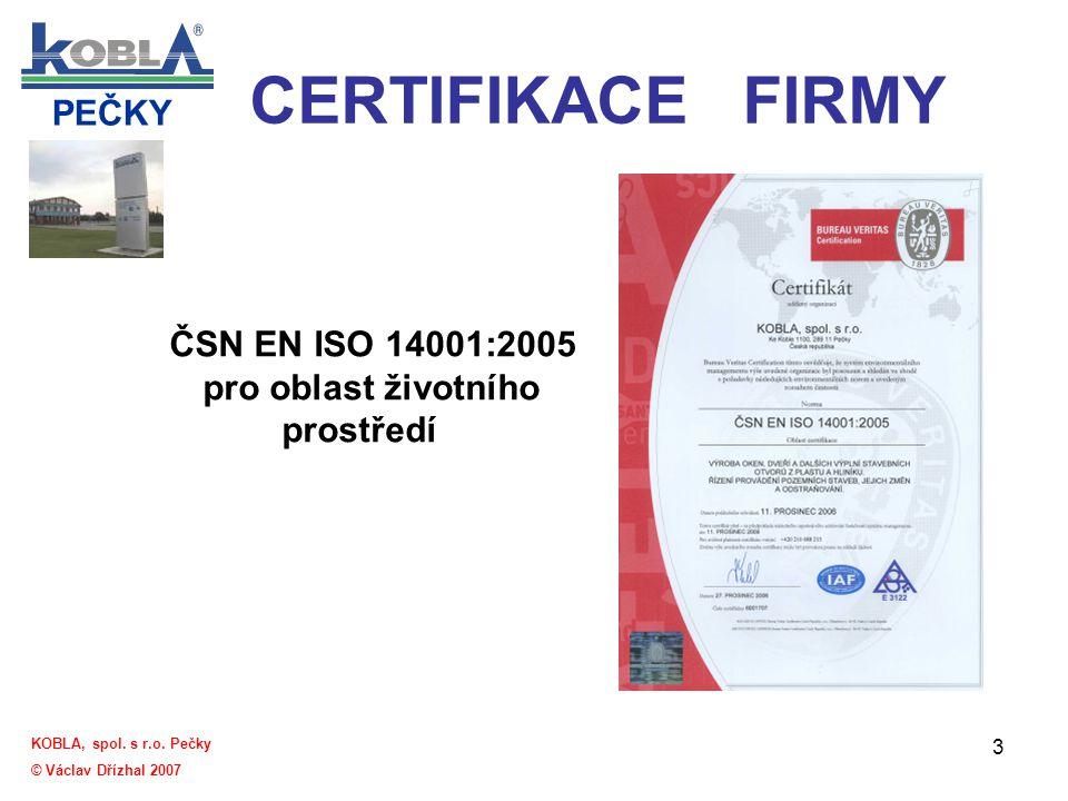 CERTIFIKACE FIRMY ČSN EN ISO 14001:2005 pro oblast životního prostředí