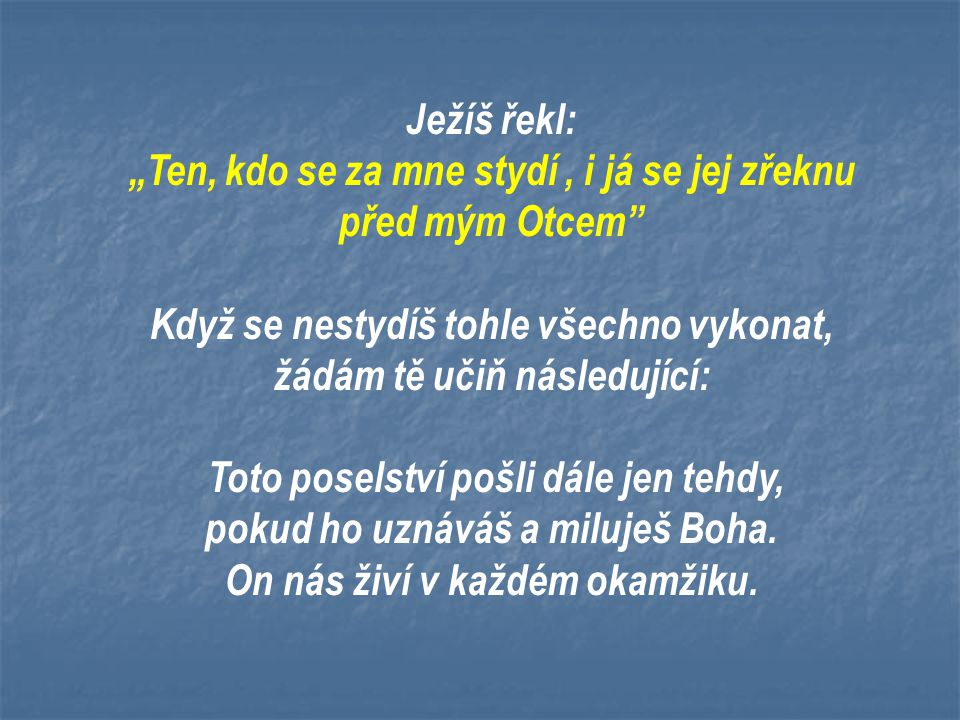 """""""Ten, kdo se za mne stydí , i já se jej zřeknu před mým Otcem"""