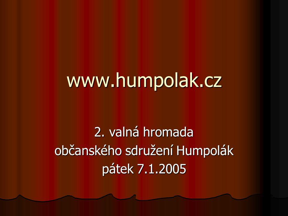 2. valná hromada občanského sdružení Humpolák pátek 7.1.2005