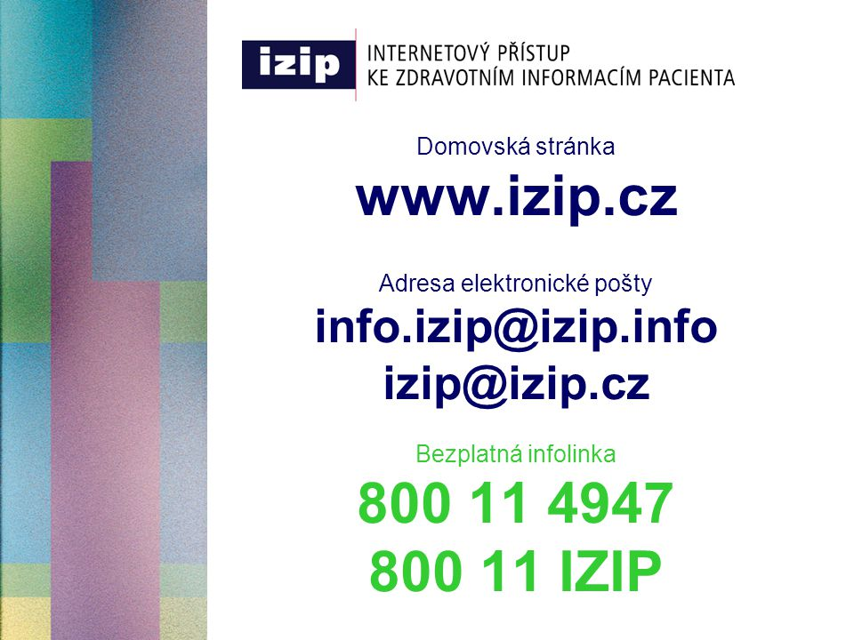 Domovská stránka www. izip. cz Adresa elektronické pošty info
