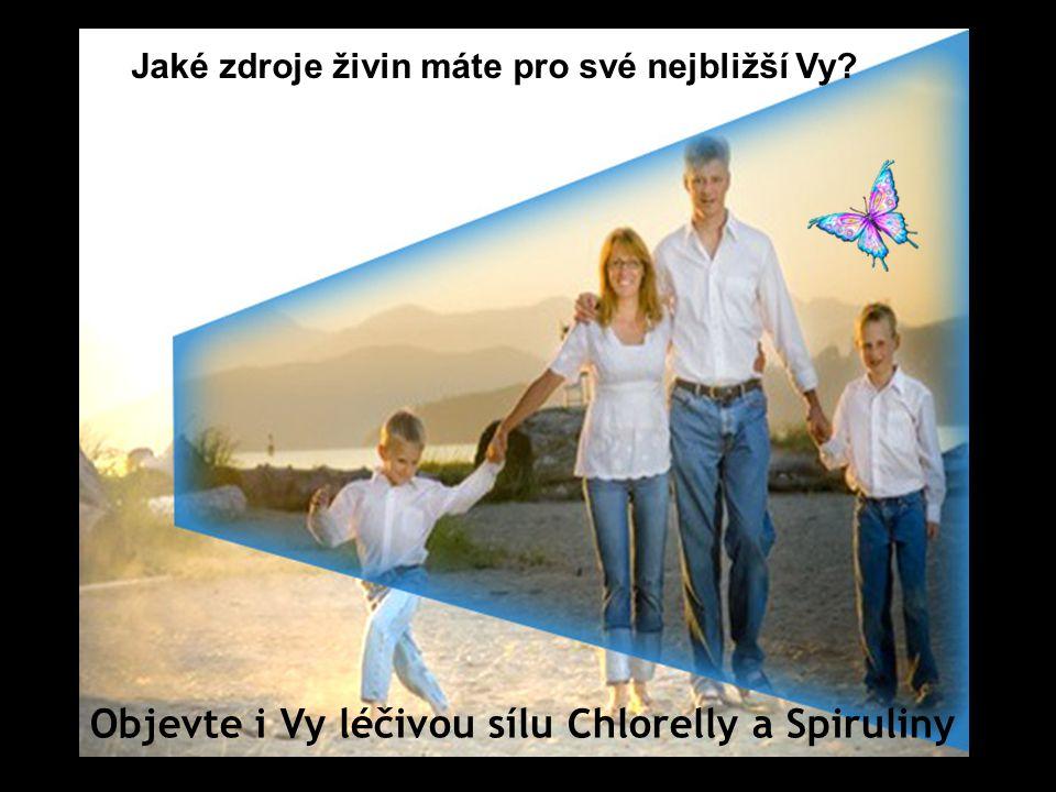 Objevte i Vy léčivou sílu Chlorelly a Spiruliny