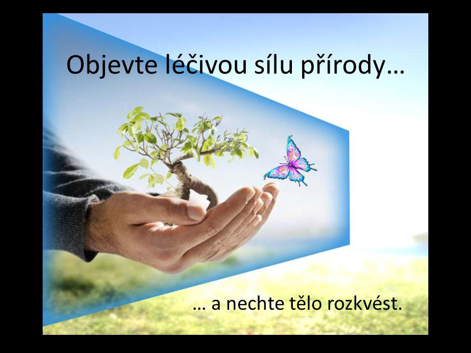 Objevte léčivou sílu přírody…