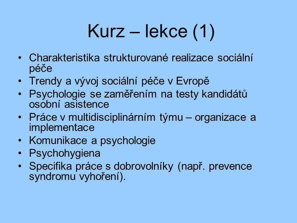 Kurz – lekce (1) Charakteristika strukturované realizace sociální péče