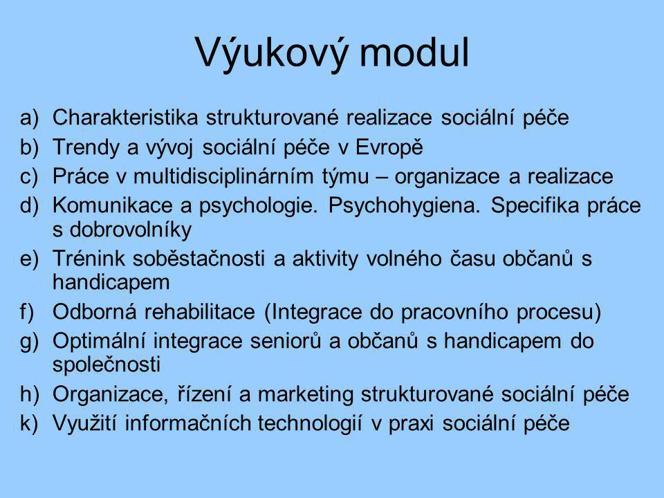 Výukový modul a) Charakteristika strukturované realizace sociální péče
