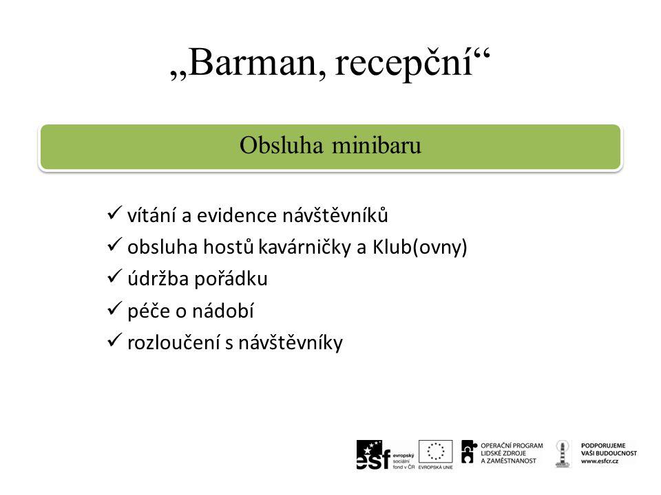 """""""Barman, recepční Obsluha minibaru vítání a evidence návštěvníků"""