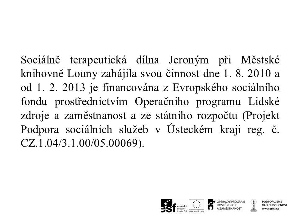 Sociálně terapeutická dílna Jeroným při Městské knihovně Louny zahájila svou činnost dne 1.