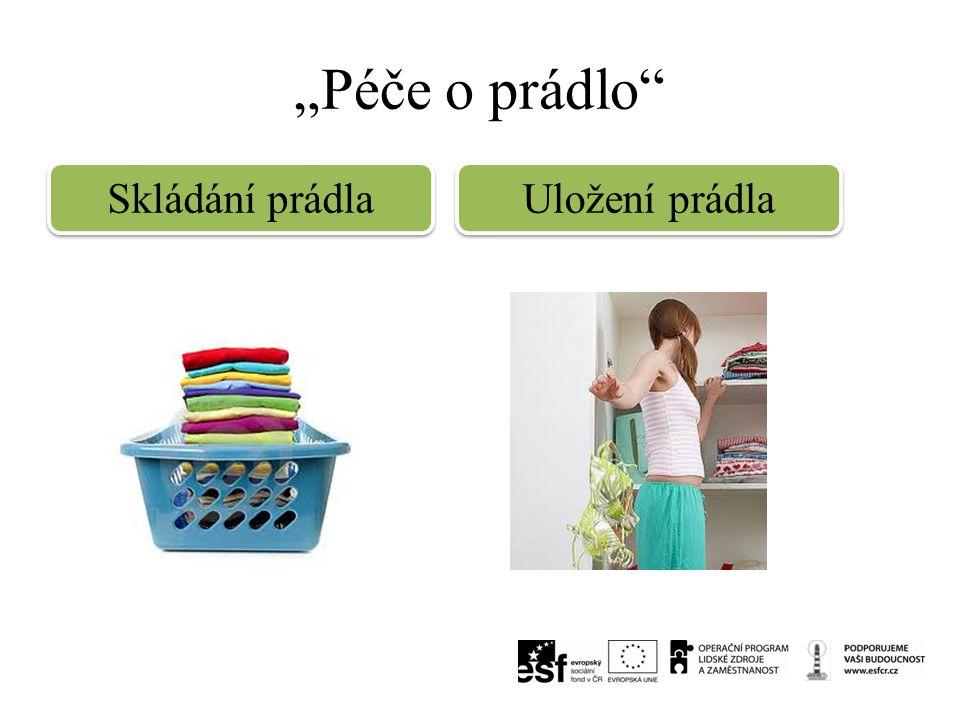 """""""Péče o prádlo Skládání prádla Uložení prádla"""
