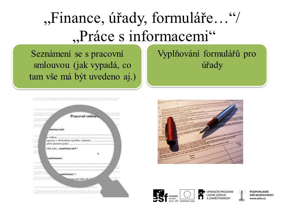 """""""Finance, úřady, formuláře… / """"Práce s informacemi"""