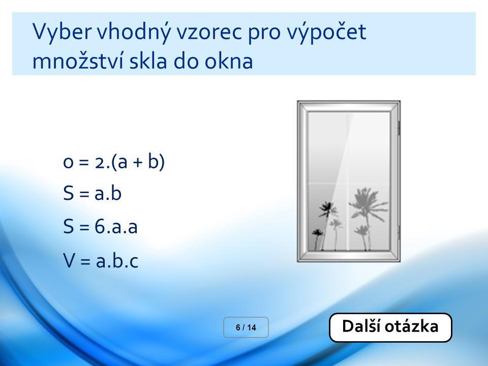 Vyber vhodný vzorec pro výpočet množství skla do okna